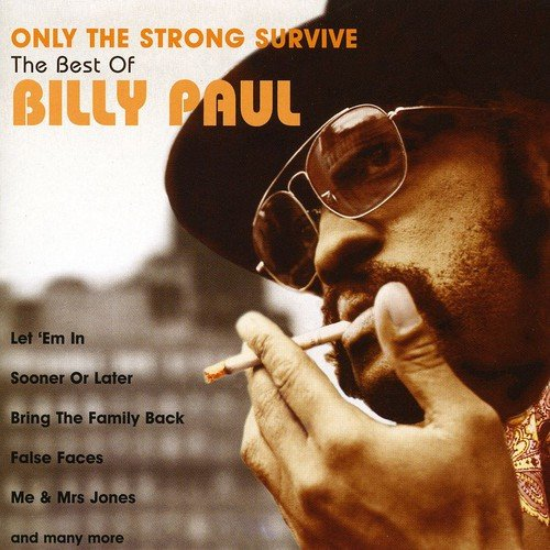 Paul, Billy - Only The Strong Survive: The Best Of