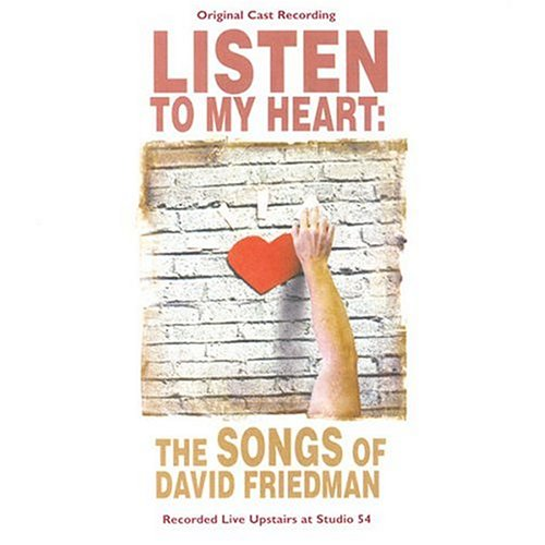 David Friedman - Listen to My Heart: the Songs