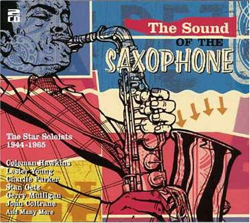 Various Artists - The Sound of the Saxophone: the Star Soloists 1944-1965 By Various Artists