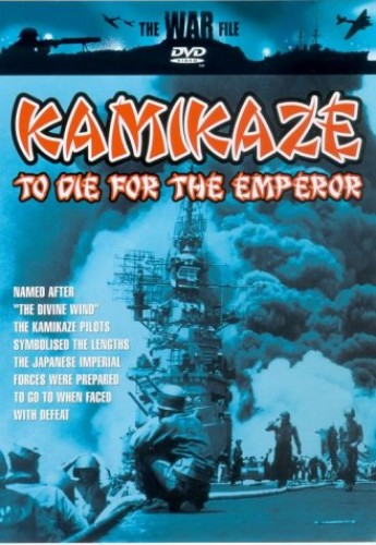 The War File - The War File: Kamikaze - To Die For The Emperor