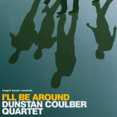 I'll Be Around By Dunstan Coulber Quartet