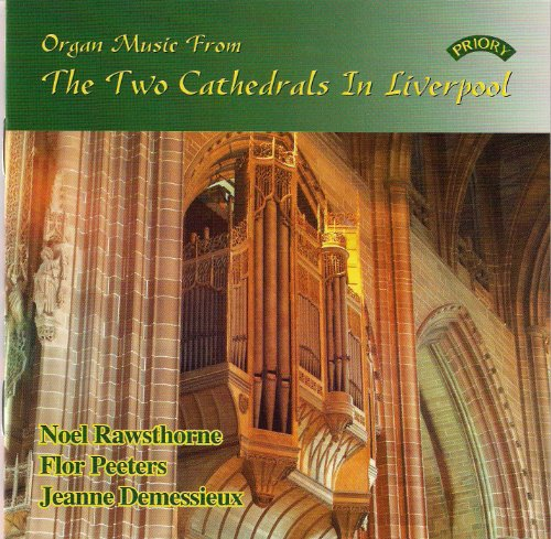 Jeanne Demessieux - Organ Works from the two Liverpool Cathedrals By Jeanne Demessieux