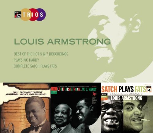 Armstrong, Louis - Best of the Hot 5 and 7 Recordings / Plays WC Hardy / Complete Satch Plays Fats