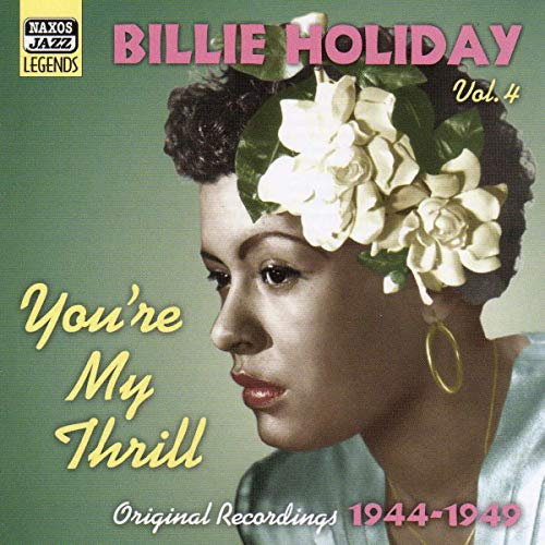 Holiday, Billie - You're My Thrill: Original Recordings 1944 - 1949 By Holiday, Billie