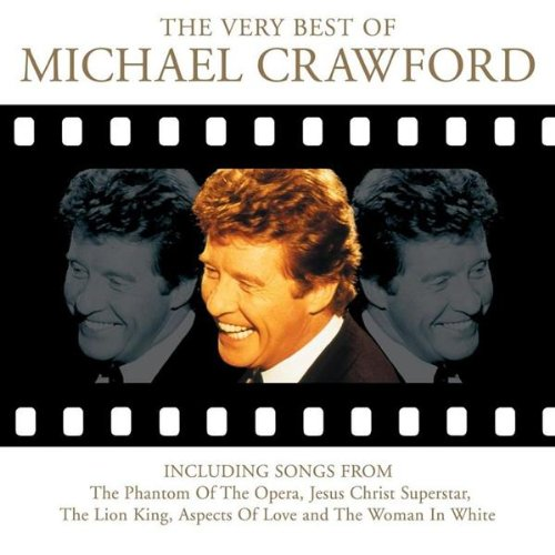 Michael Crawford - The Very Best of Michael Crawford - Movies, Musicals and More