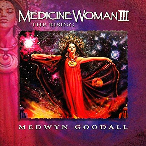 Medwyn Goodall - Medicine Woman, Vol. 3: The Rising