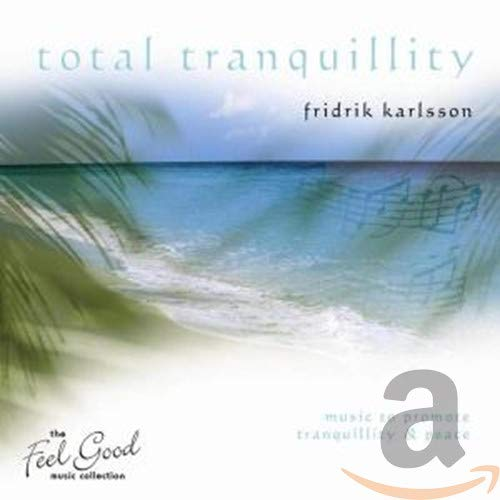 Feel Good Collection, The - Total Tranquillity By Fridrik Karlsson