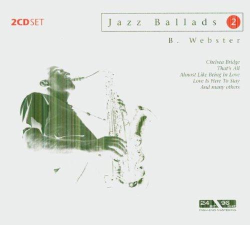 Jazz Ballads - Jazz Ballads, Chelsea Bridge, That's All, Love is Here to Stay