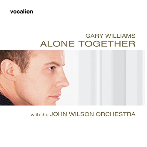 Gary Williams and John Wilson Orchestra - Alone Together