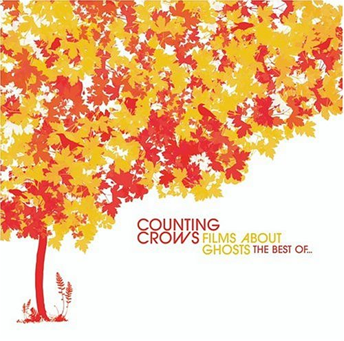 Counting Crows - Films About Ghosts: the Best O