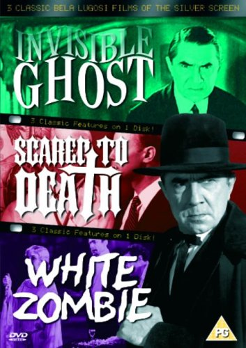 3 Classic Bela Lugosi Films Of The Silver Screen - Invisible Ghost / Scared To Death / White Zombie