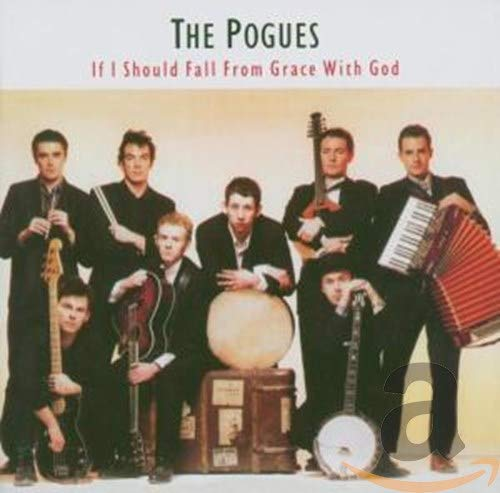 The Pogues - If I Should Fall From Grace With God (Remastered & Expanded)