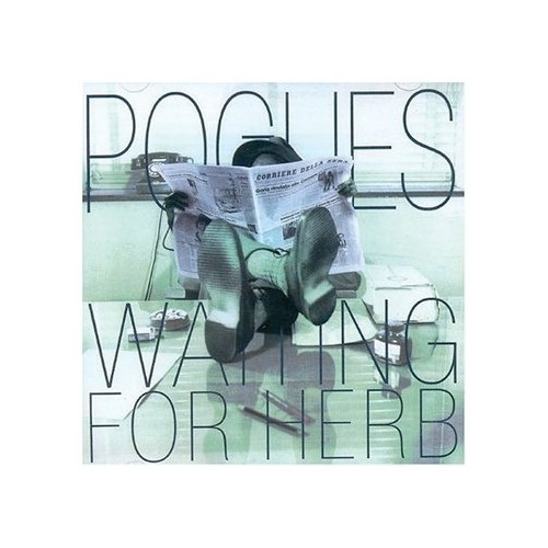 The Pogues - Waiting For Herb (Remastered & Expanded)