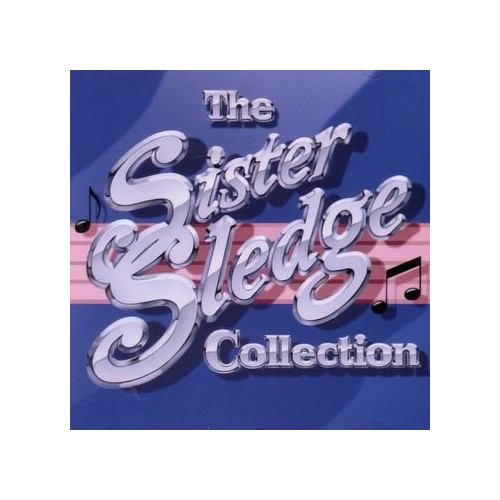 Sister Sledge - The Sister Sledge Collection By Sister Sledge