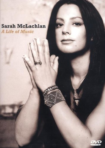 Sarah McLachlan - A Life Of Music