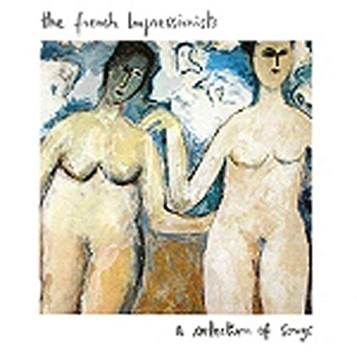 French Impressionists - A Selection Of Songs