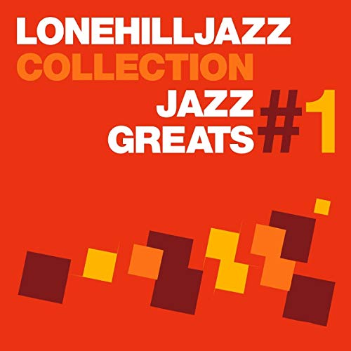 Various Artists - Lone Hill Jazz Collection - Jazz Greats Vol. 1