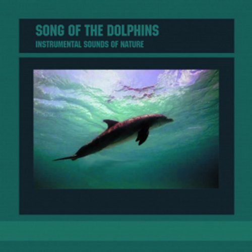 Instrumental Sounds Of Nature - Song of the Dolphin