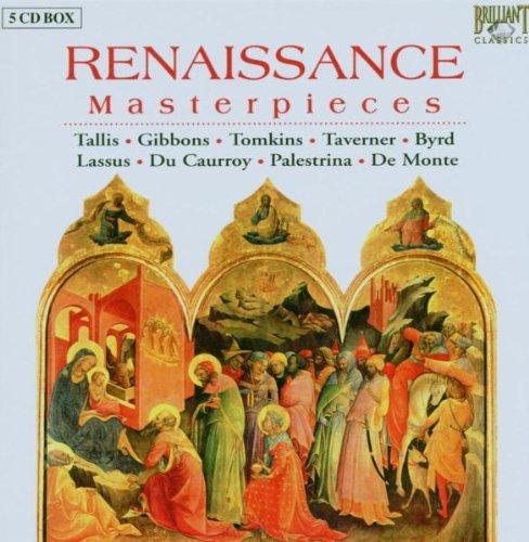 Tallis, Lassus, Caurroy, Palestrina, de Monte: Renaissance Masterpieces