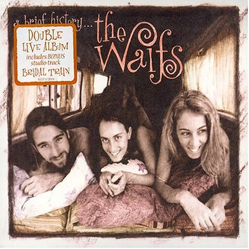 The Waifs - A Brief History...