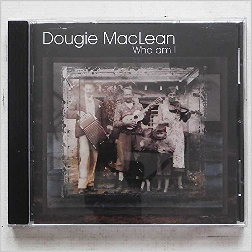 Dougie Maclean - Who Am I By Dougie Maclean