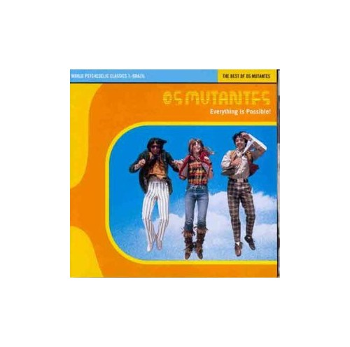 Mutantes, Os - Everything Is Possible - The Best of Os Mutantes