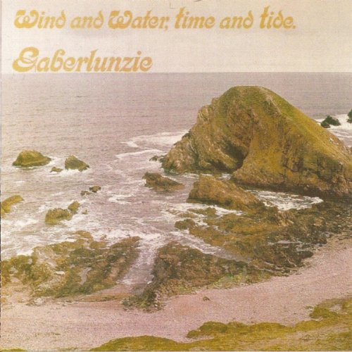 Gaberlunzie - Wind and Water, Time and Tide By Gaberlunzie