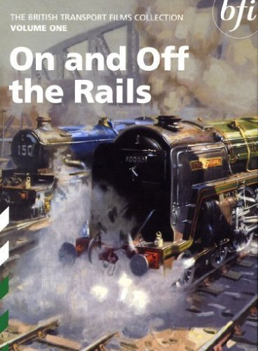 The British Transport Films Collection Volume 1 - On and Off the Rails