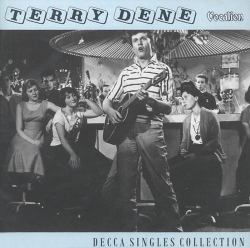 Terry Dene - Singles Compilation By Terry Dene