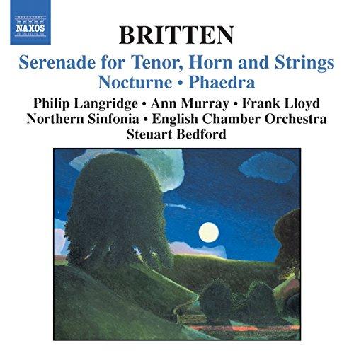 Britten: Serenade for Tenor, Horn and Strings; Nocturne; Phaedra