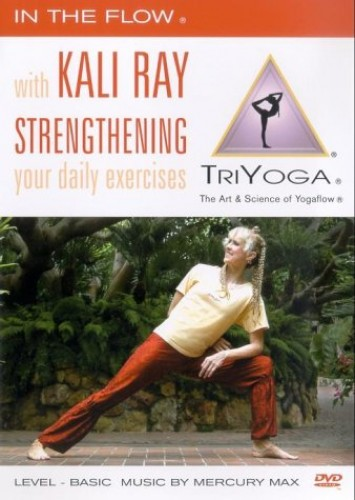 Kali Ray - In The Flow With Kali Ray: Strengthening