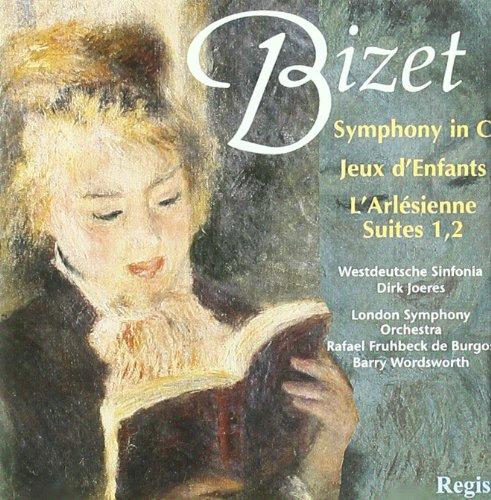 Bizet - Symphony in C; Jeux d 'Enfants; (L ')Arlesienne Suites
