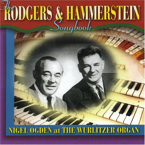 Rodgers and Hammerstein Songbook - Nigel Ogden at The Wurlitzer Organ, Tower Ballroom, Blackpool - N