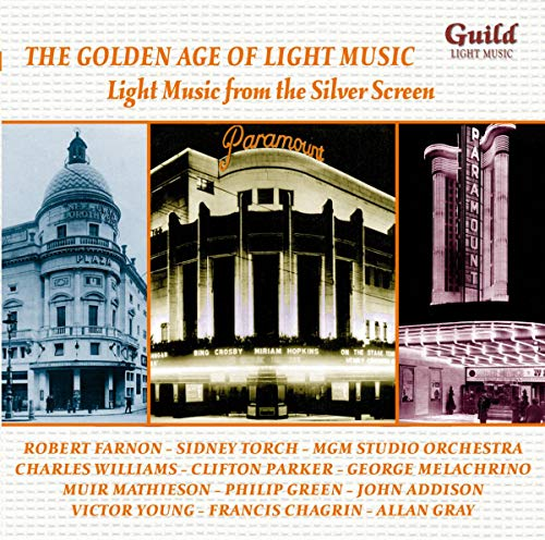 Various Artists - The Golden Age of Light Music: Light Music From The Silver Screen By Various Artists