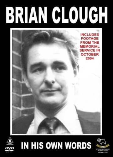 Brian Clough: The Derby County Days - In His Own Words