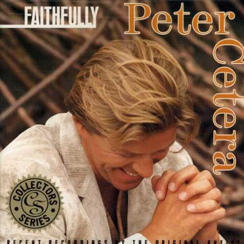 Peter Cetera - Faithfully