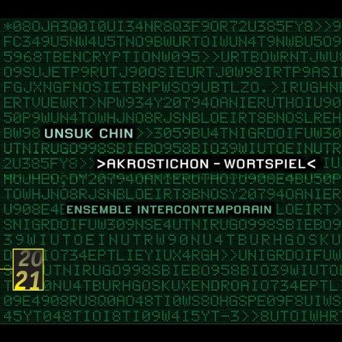 Unsuk Chin:  Akrostichon-Wortspiel; Xi; Fantaisie mécanique; Double Concerto