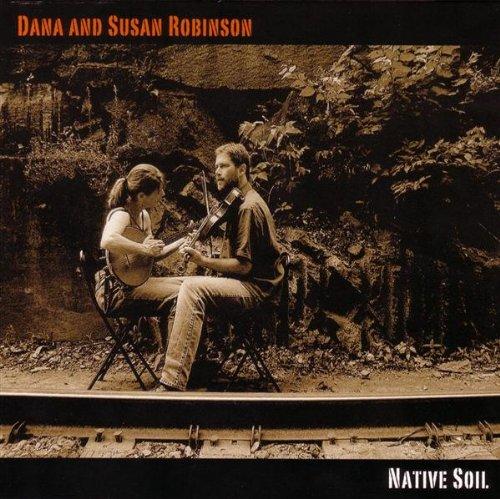 Dana & Susan Robinson - Native Soil By Dana & Susan Robinson