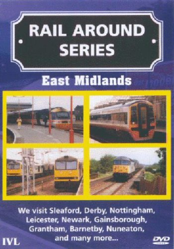 Rail Around Series - Rail Around Series - East Midlands