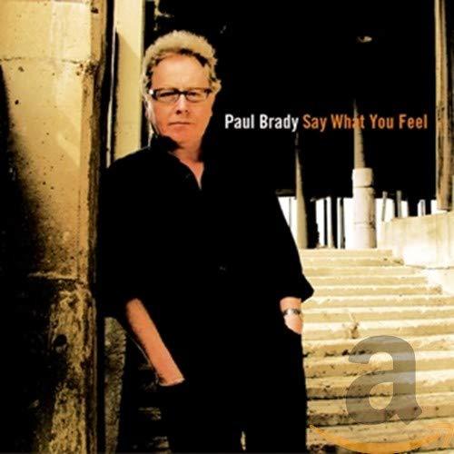 Paul Brady - Say What You Feel
