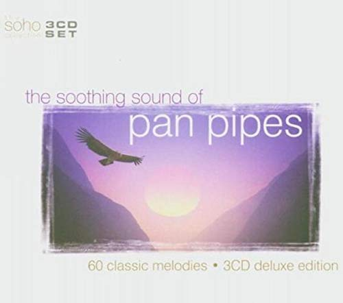 Various Artists - The Soothing Sound of Pan Pipes By Various Artists