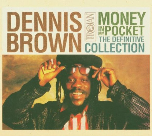 Dennis Brown - Money In My Pocket: The Definitive Collection By Dennis Brown