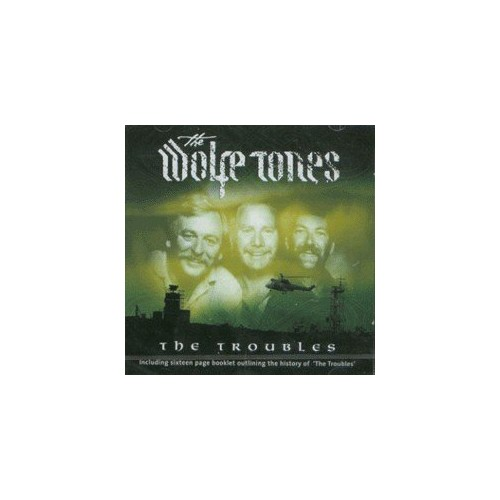 Wolfe Tones - The Troubles By Wolfe Tones
