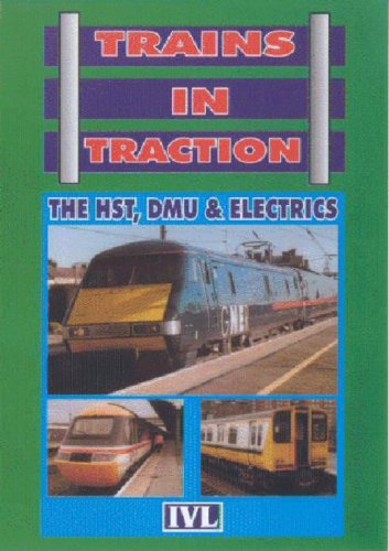 Trains in Traction - Trains In Traction - The HST, DMU And Electrics