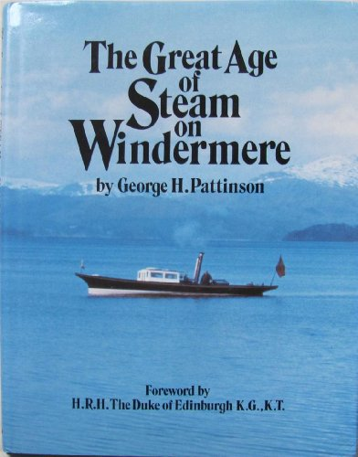 The Great Age of Steam on Windemere By George H. Pattinson