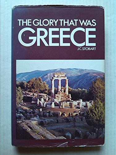 The Glory That Was Greece By John Clarke Stobart