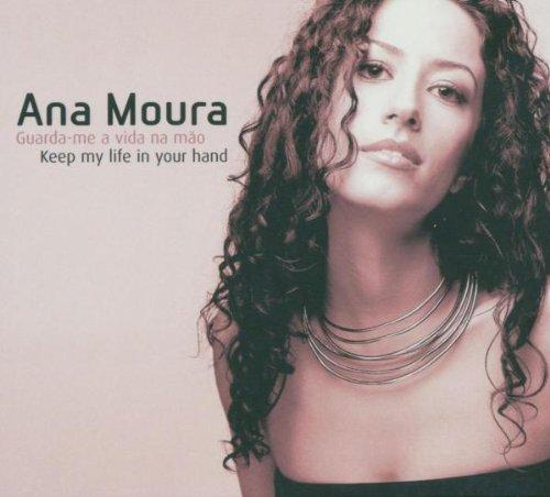 Moura, Ana - Guarda-Me a Vida Na Mao By Moura, Ana
