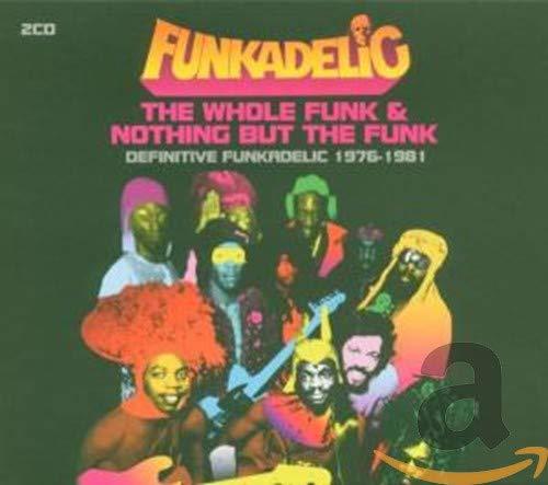 Funkadelic - The Whole Funk and Nothing But the Funk: Definitive Funkadelic 1976-1981