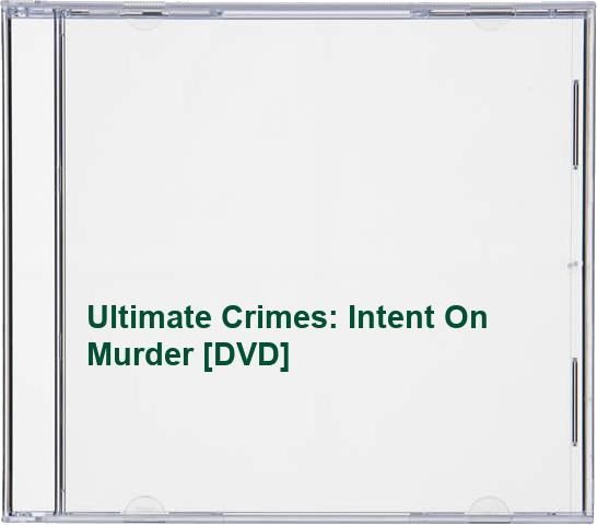 Ultimate Crimes - Ultimate Crimes: Intent On Murder