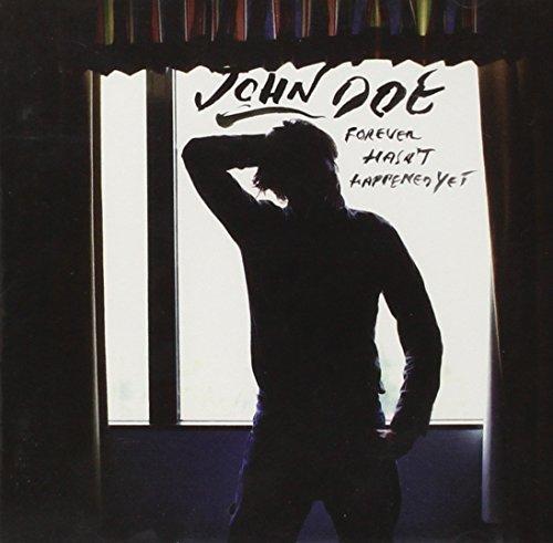 John Doe - Forever Hasn't Happened Yet